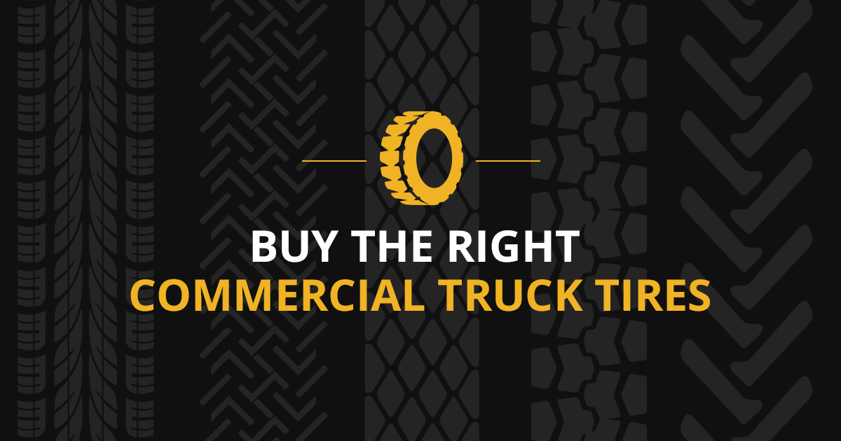 BUY THE RIGHT COMMERCIAL TRUCK TIRES