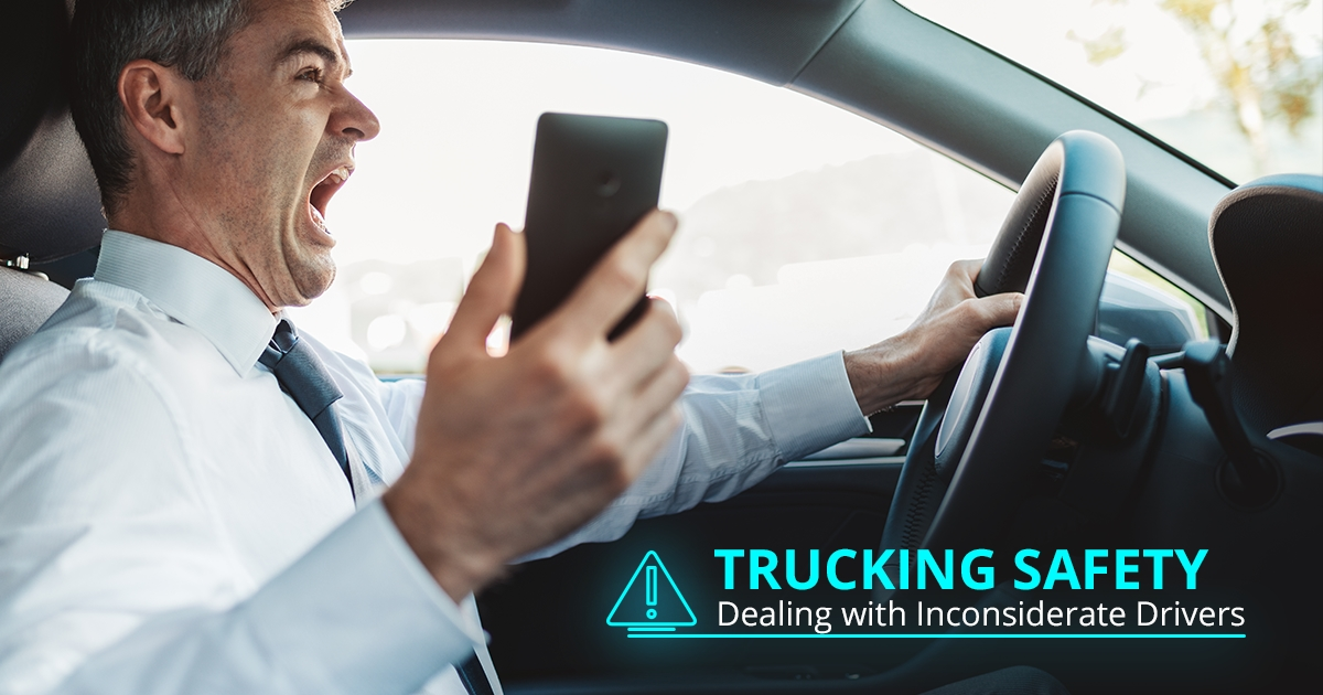 TRUCKING SAFETY: DEALING WITH INCONSIDERATE DRIVERS