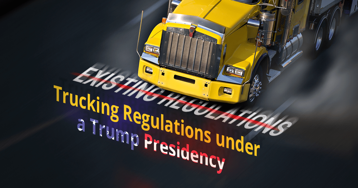 TRUCKING REGULATIONS UNDER A TRUMP PRESIDENCY