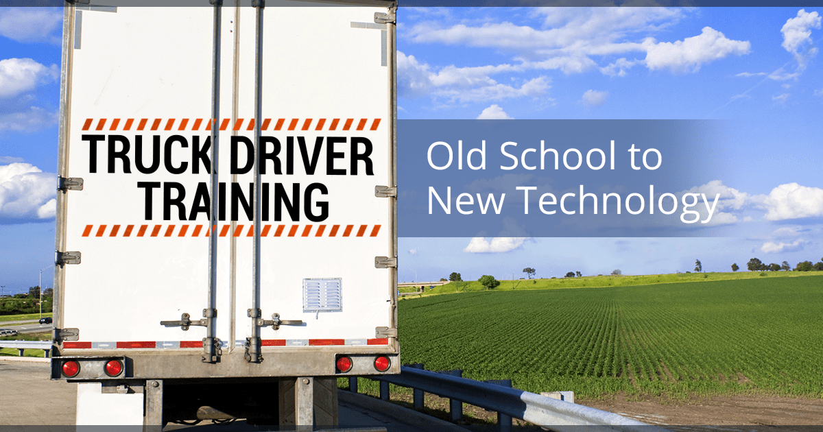 TRUCK DRIVER TRAINING: OLD-SCHOOL TO NEW TECHNOLOGY