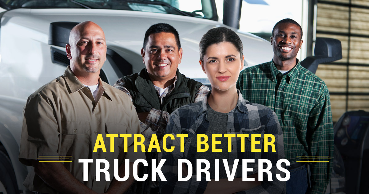 Learn how trucking companies can attract better truck drivers.