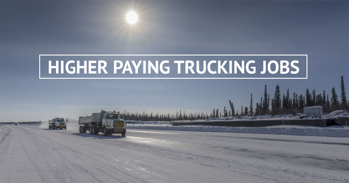 Higher Paying Truck Driving Jobs